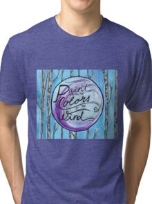 Paint with the Colors of the Wind Tri-blend T-Shirt