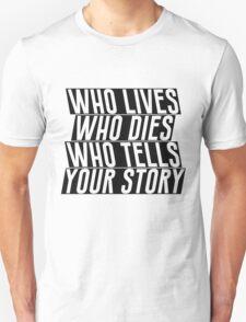 Who Lives Unisex T-Shirt