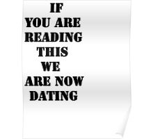 If You Are Reading This We Are Now Dating Poster