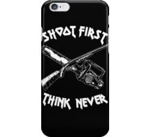 shoot first think never iPhone Case/Skin