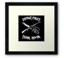 shoot first think never Framed Print