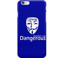I Think Therefore I am Dangerous funny nerd geek geeky iPhone Case/Skin