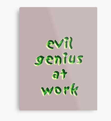 evil genius at work Metal Print