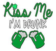 Kiss Me I'm Drunk | St. Patrick's Day Photographic Print