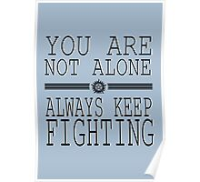 You are not alone! So Always Keep Fighting! Poster