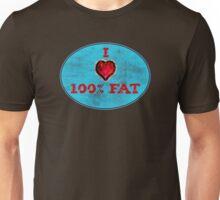 100% fat Unisex T-Shirt