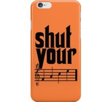 Shut Your Face funny nerd geek geeky iPhone Case/Skin