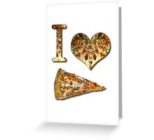 I Love Pizza Greeting Card