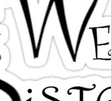 The Weird Sisters Sticker