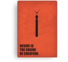 Desire Is The Engine Of Creation - Inspirational Quotes Canvas Print