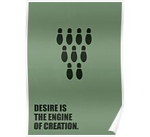 Desire Is The Engine Of Creation - Inspirational Quotes Poster
