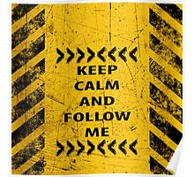 keep calm and follow me - used look Poster