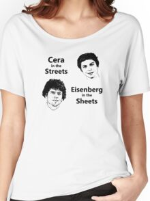 Cera in the Streets, Eisenberg in the Sheets Women's Relaxed Fit T-Shirt