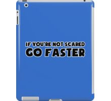 If You're Not Scared Go Faster - Sticker / Tee for Car Culture iPad Case/Skin