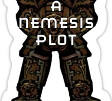 It's All A Nemesis Plot Sticker