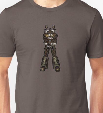 It's All A Nemesis Plot Unisex T-Shirt