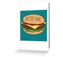 Bite me. Greeting Card