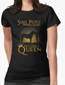 Some People Own A Mare But I Own A Queen - T-shirts & Hoodies T-Shirt