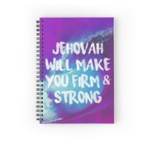 Jehovah Will Make You Firm & Strong Spiral Notebook
