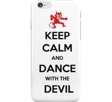 KEEP CALM and Dance with the Devil iPhone Case/Skin