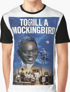 To Grill a Mockingbird Graphic T-Shirt
