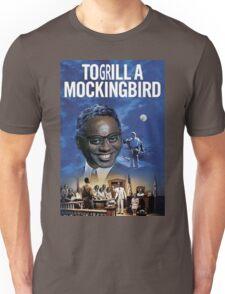 To Grill a Mockingbird Unisex T-Shirt