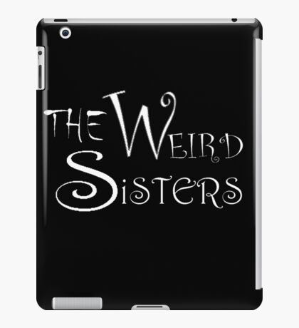 The Weird Sisters iPad Case/Skin