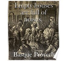 Empty Houses Are Full - Basque Proverb Poster