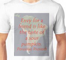 Envy For a Friend - Peruvian Proverb Unisex T-Shirt