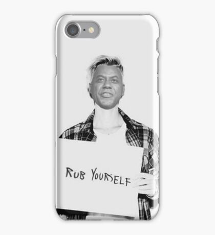 Rub Yourself iPhone Case/Skin