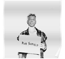 Rub Yourself Poster