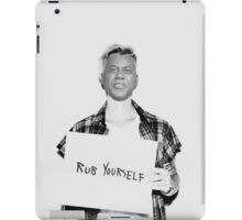 Rub Yourself iPad Case/Skin