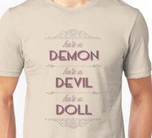 He's a Demon, He's a Devil, He's a Doll Unisex T-Shirt
