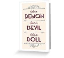 He's a Demon, He's a Devil, He's a Doll Greeting Card