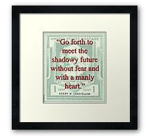 Go Forth To Meet The Shadowy Future - Longfellow Framed Print