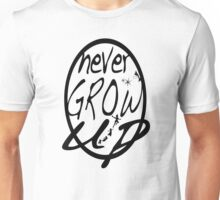 Never grow up. Unisex T-Shirt