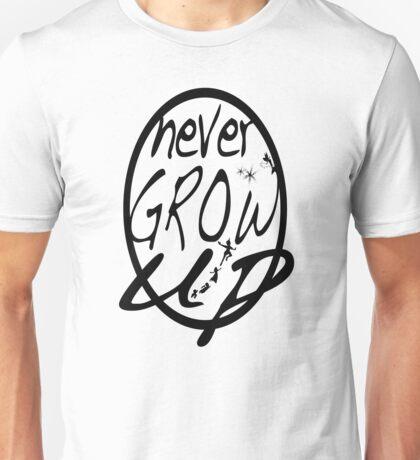 Never grow up. Unisex T-Shirt