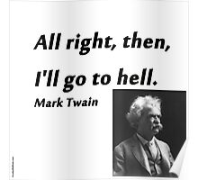 Go To Hell - Mark Twain Poster
