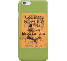 God Alone Knows The Future - Bierce iPhone Case/Skin
