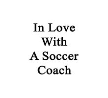 In Love With A Soccer Coach  by supernova23