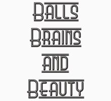 Balls Brains and Beauty by BraveNewWord