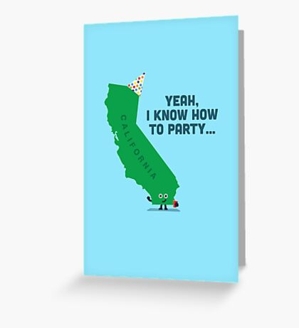 Character Building -  California, knows how to party… Greeting Card