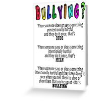 BULLYING? Greeting Card