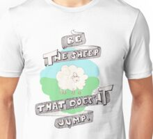 Be the sheep that does'nt jump Unisex T-Shirt