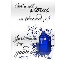 We're All Stories in the End (white) Poster