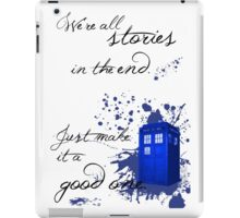We're All Stories in the End (white) iPad Case/Skin