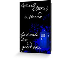 We're All Stories in the End (black) Greeting Card