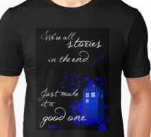 We're All Stories in the End (black) Unisex T-Shirt