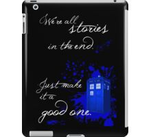We're All Stories in the End (black) iPad Case/Skin