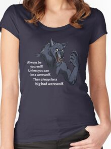 Always be a werewolf - for dark backgrounds Women's Fitted Scoop T-Shirt